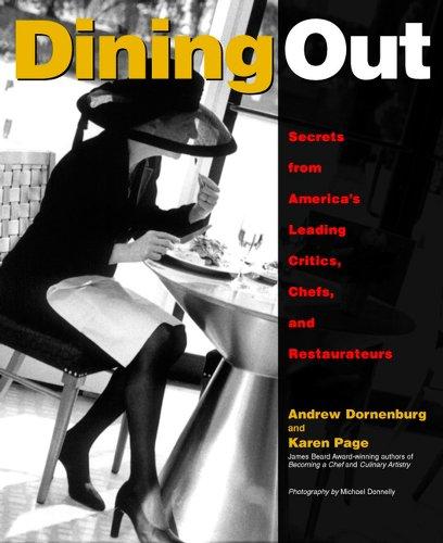 Dining Out: Secrets from America's Leading Critics,: Andrew Dornenburg, Karen