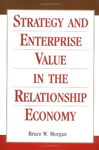 9780471292845: Strategy and Enterprise Value in the Relationship Economy