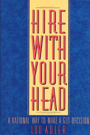 9780471292944: Hire With Your Head : A Rational Way to Make a Gut Decision