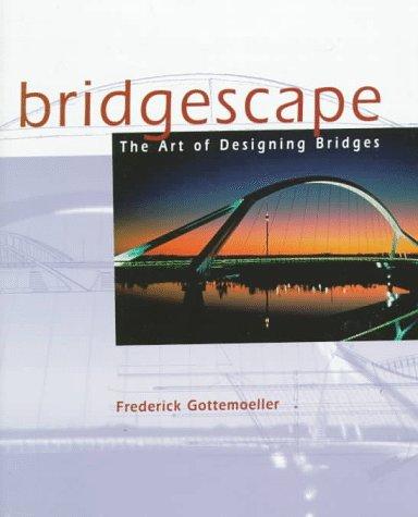 9780471292968: Bridgescape: The Art of Designing Bridges