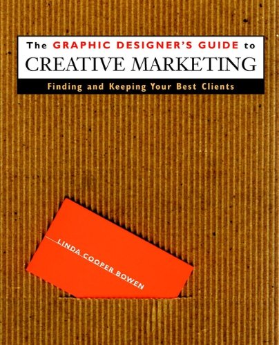 9780471293149: The Graphic Designer's Guide to Creative Marketing: Finding & Keeping Your Best Clients