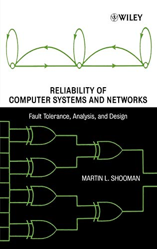 9780471293422: Reliability of Computer Systems and Networks: Fault Tolerance, Analysis, and Design