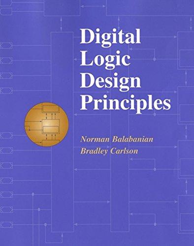 Digital Logic Design Principles: Norman Balabanian; Bradley