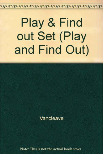Janice VanCleave's Play and Find Out About Science and Play and Find Out About Nature and Find Out About Math Easy Experiments for Young Children (Play and Find Out Series) (047129408X) by Janice VanCleave