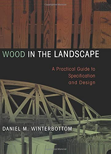 9780471294191: Wood in the Landscape: A Practical Guide to Specification and Design (Material in Landscape Architecture and Site Design)