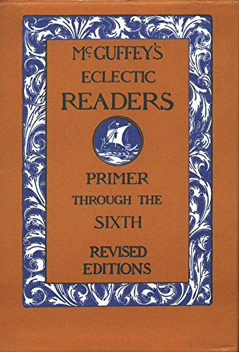 9780471294283: McGuffey's Eclectic Readers, 7 Volume Set: Primer Through The Sixth