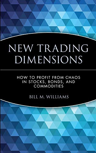 9780471295419: New Trading Dimensions: How to Profit from Chaos in Stocks, Bonds, and Commodities
