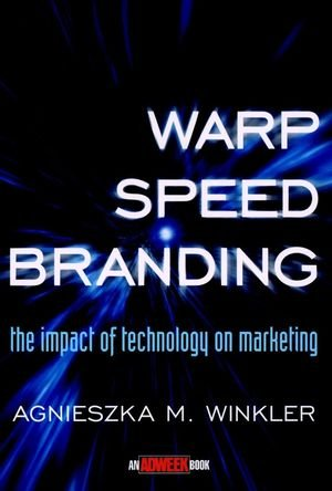 9780471295556: Warp-Speed Branding: The Impact of Technology on Marketing