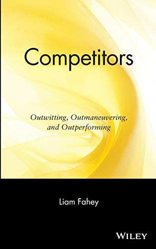 Competitors: Outwitting, Outmaneuvering, and Outperforming: Liam Fahey