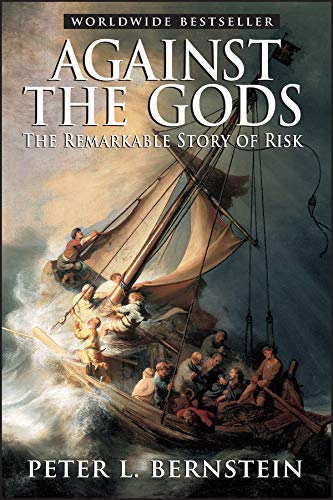 9780471295631: Against the Gods: The Remarkable Story of Risk (Finance & Investments)