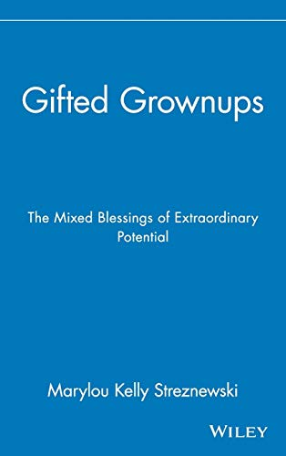 9780471295808: Gifted Grownups: The Mixed Blessings of Extraordinary Potential: The Mixed Blessings of Extraordinary Potentials