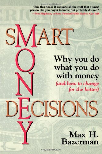 9780471296119: Smart Money Decisions: Why You Do What You Do With Money (and how to change for the better)