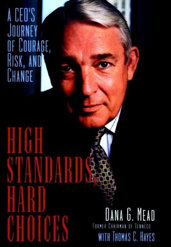 9780471296133: High Standards, Hard Choices: A CEO's Journey of Courage, Risk, and Change