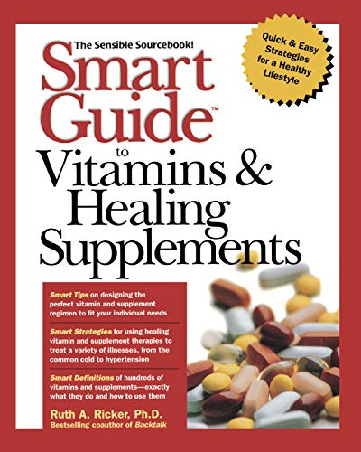 Smart Guide to Vitamins & Healing Supplements: Ricker, Ruth A.