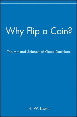 9780471296454: Why Flip a Coin?: The Art and Science of Good Decisions