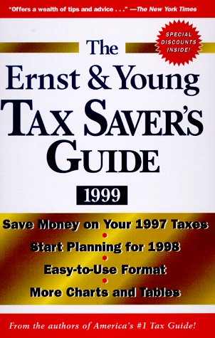 The Ernst & Young Tax Saver's Guide 1999 (Ernst and Young Tax Saver's Guide): LLP, ...