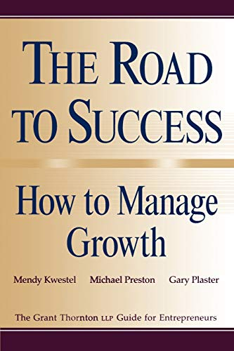 9780471296881: The Road to Success: How to Manage Growth: The Grant Thorton LLP Guide for Entrepreneurs