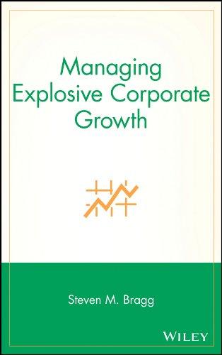 Managing Explosive Corporate Growth: Steven M. Bragg