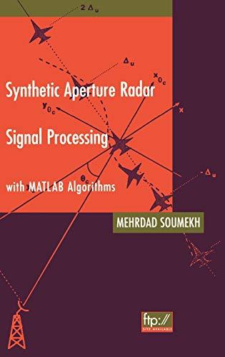 Synthetic Aperture Radar Signal Processing with MATLAB Algorithms: Mehrdad Soumekh