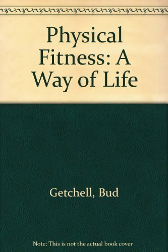 9780471297086: Physical Fitness: A Way of Life