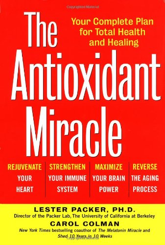 9780471297680: The Antioxidant Miracle: Your Complete Plan for Total Health and Healing