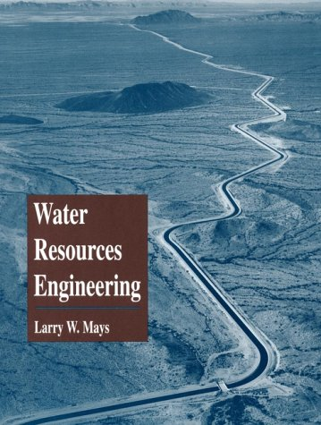Water Resources Engineering: Larry W. Mays