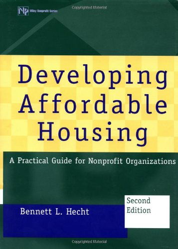 9780471298441: Developing Affordable Housing: A Practical Guide for Nonprofit Organizations (Wiley Nonprofit Law, Finance and Management Series)
