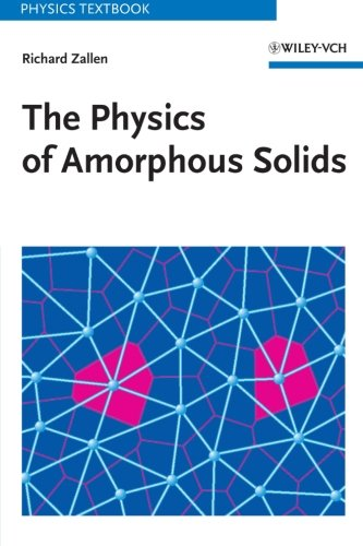 The Physics of Amorphous Solids: Zallen, Richard