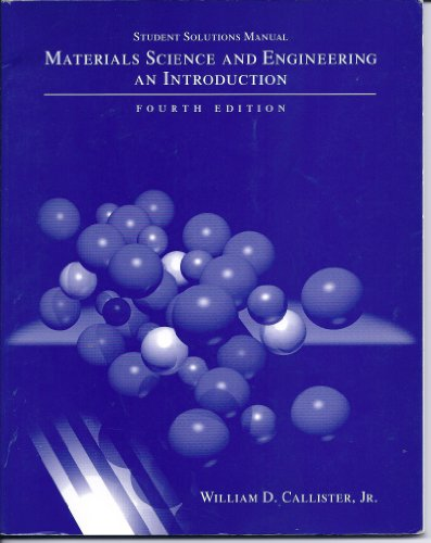 Materials Science and Engineering: Student Solutions Manual: William D. Callister
