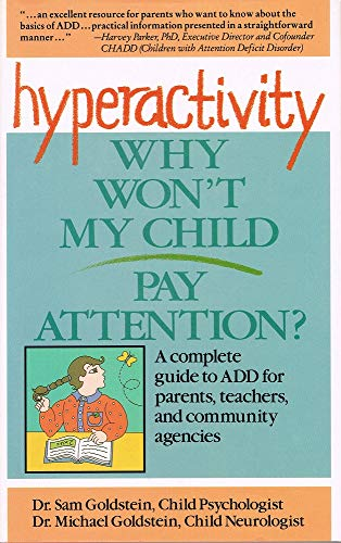 Hyperactivity, Book and Tape: Why Won't My Child Pay Attention?: Sam Goldstein