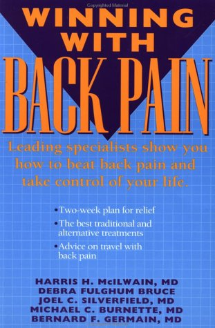 Winning with Back Pain: McIlwain, Harris H., Bruce, Debra Fulghum, Silverfield, Joel C., Burnette, ...