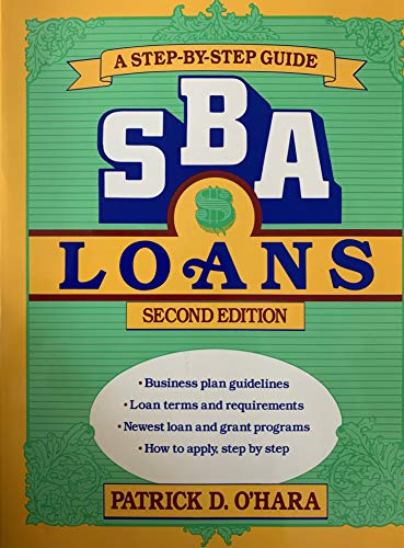 Sba Loans: A Step-By-Step Guide: O'Hara, Patrick D.