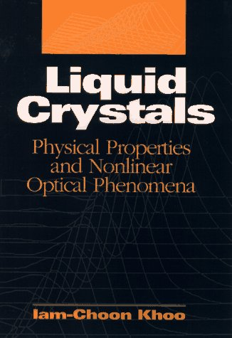 9780471303626: Liquid Crystals: Physical Properties and Nonlinear Optical Phenomena