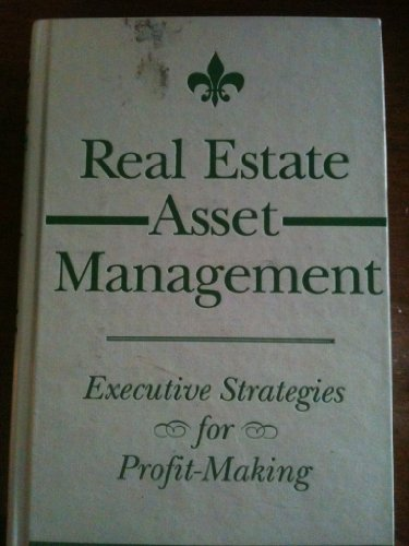 9780471303756: Real Estate Asset Management: Executive Strategies for Profit-making (Real Estate Practice Library)