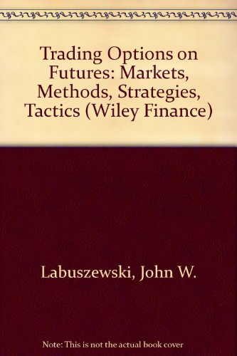 9780471303930: Trading Options on Futures: Markets, Methods, Strategies, and Tactics