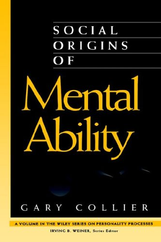 9780471304074: Social Origins of Mental Ability (Wiley Series on Personality Processes)