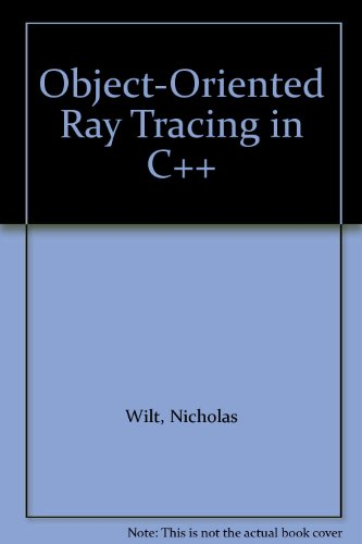 9780471304166: Object-oriented Ray Tracing in C++