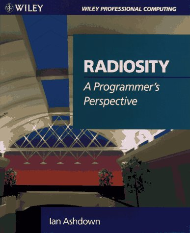 9780471304449: Radiosity: A Programmer's Perspective (Wiley Professional Computing)