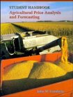 9780471304463: Agricultural Price Analysis and Forecasting, Student Handbook