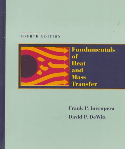 9780471304609: Fundamentals of Heat and Mass Transfer, 4th Edition