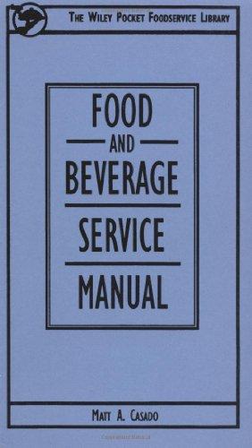 Food and Beverage Service Manual: Matt A. Casado