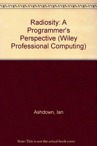 9780471304883: Radiosity: A Programmer's Perspective (Wiley Professional Computing)