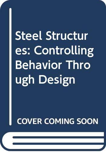 9780471305743: Steel Structures: Controlling Behavior Through Design