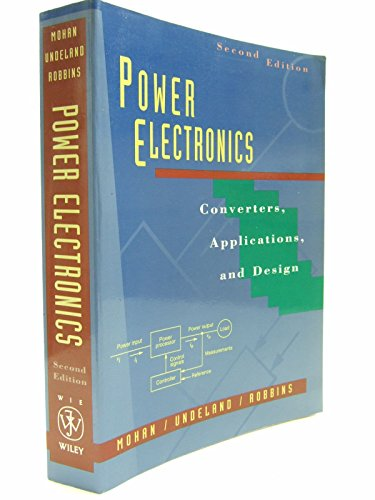 Power Electronics: Converters, Applications and Design: Ned Mohan