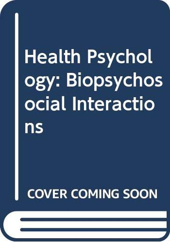 9780471305798: Health Psychology: Biopsychosocial Interactions