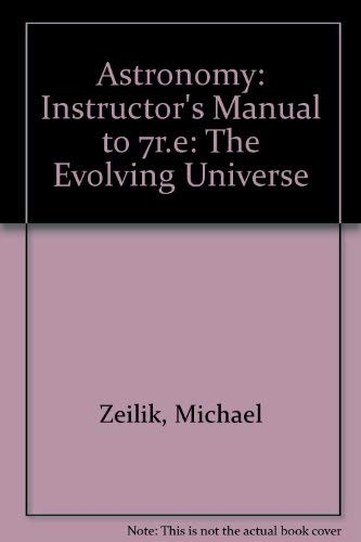 Astronomy: Instructor's Manual to 7r.e: The Evolving: Zeilik, Michael