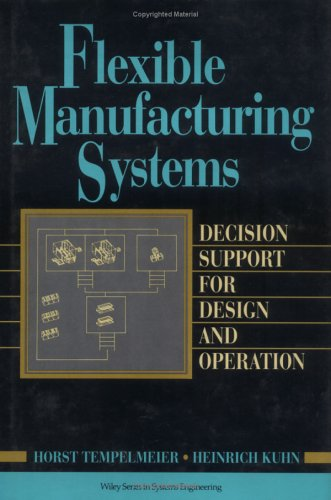 9780471307211: Flexible Manufacturing Systems: Decision Support for Design and Operation
