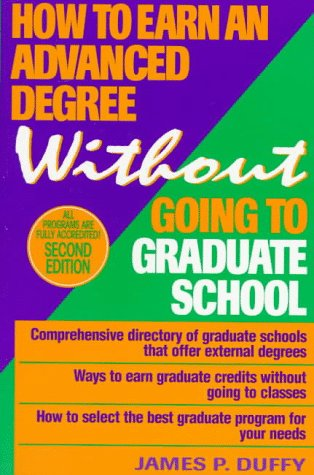 9780471307280: How to Earn an Advanced Degree Without Going to Graduate School, 2nd Edition