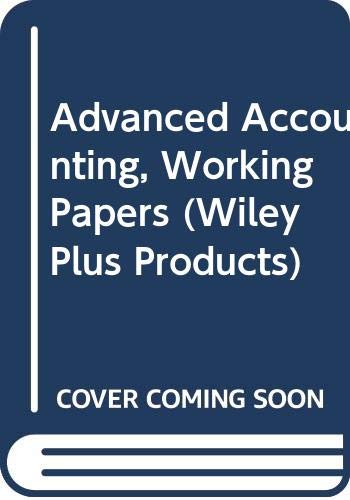9780471307334: Advanced Accounting, Working Papers (Wiley Plus Products)