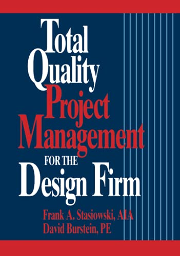 9780471307877: Total Quality Project Management for the Design Firm: How to Improve Quality, Increase Sales, and Reduce Costs